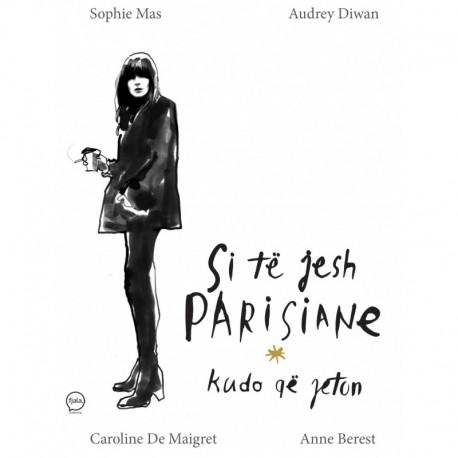Si të Jesh Parisiane Kudo që Jeton